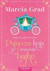 Princeza koja je verovala u bajke – Marcia Grad