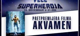 "PRETPREMIJERA FILMA  ""AKVAMEN"" I VEČE SUPERHEROJA UZ DOLBY ATMOS"