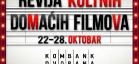 REVIJA KULTNIH DOMAĆIH FILMOVA OD 22. DO 28. OKTOBRA U KOMBANK DVORANI
